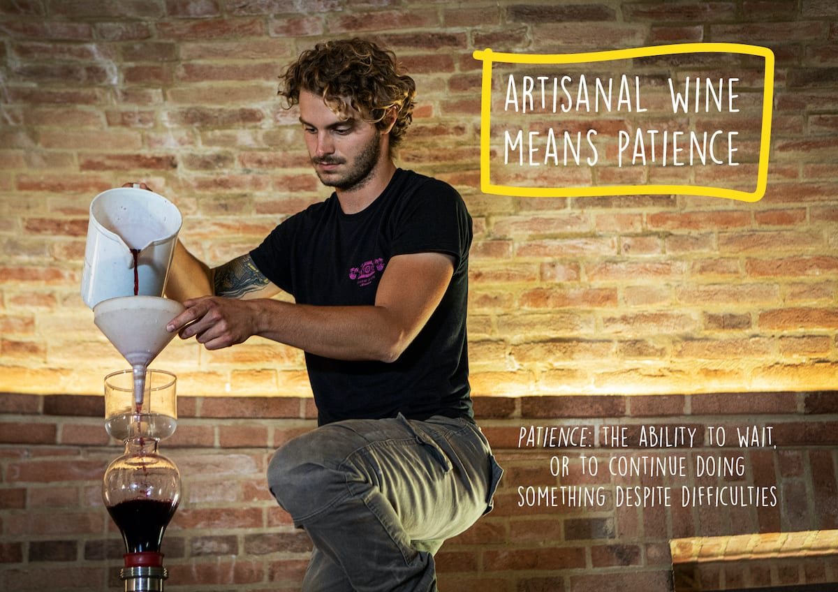 Artisanal wine means patience